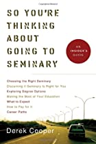 So You're Thinking about Going to Seminary: An Insider's Guide