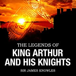 The Legends of King Arthur & His Knights