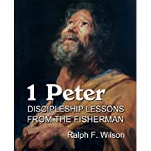 1 Peter: Discipleship Lessons from the Fisherman (JesusWalk Bible Study Series)