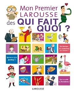 """Afficher """"Mon premier Larousse des qui fait quoi ?"""""""