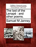 The Last of the Lenapé, Samuel M. Janney, 1275688179
