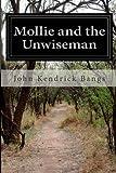Mollie and the Unwiseman, John Kendrick Bangs, 1499740719