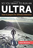 So you want to run an Ultra: How to prepare for ultimate endurance