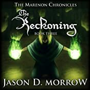 The Reckoning: The Marenon Chronicles, Book 3 | Jason D. Morrow