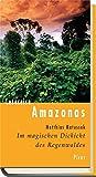 Lesereise Amazonas. Im magischen Dickicht des Regenwaldes (Picus Lesereisen)