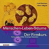 Menschen-Leben-Träume: Der Firmkurs. Texte, Lieder, Bilder für junge Menschen
