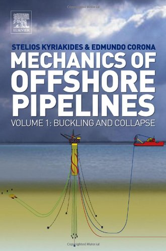 Mechanics of Offshore Pipelines: Volume 1 Buckling and Collapse