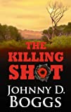 The Killing Shot, Johnny D. Boggs, 160285890X