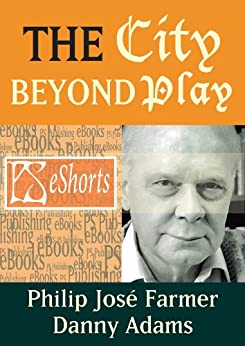 The City Beyond Play by [Farmer, Philip José, Adams, Danny]