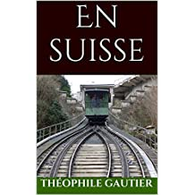 En suisse (French Edition)