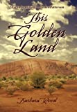 This Golden Land, Barbara Wood, 1450268188