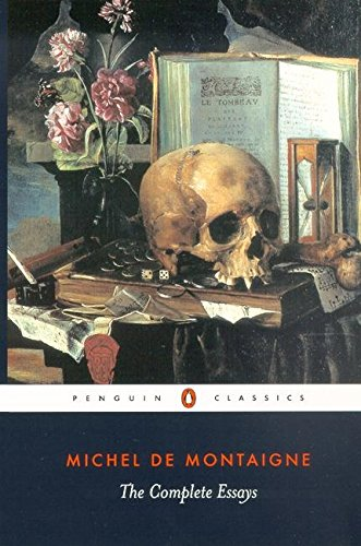 Michel de Montaigne - The Complete Essays (Penguin Classics)
