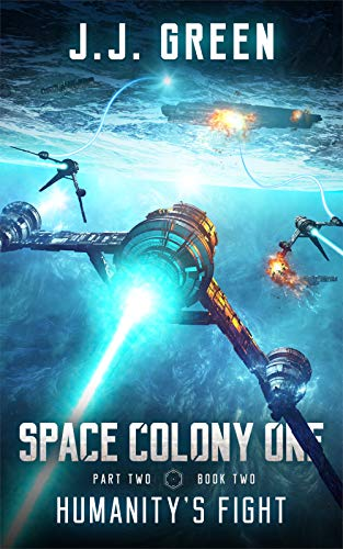 Humanity's Fight A Space Colonization Epic Adventure (Space Colony One, Part Two Book 2)