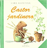 img - for Castor Jardinero/Beaver the Gardener (Coleccion