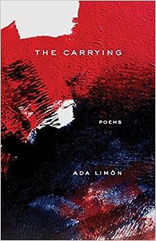 The Carrying: Poems por Ada Limon epub