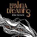 Brahma Dreaming: Legends from Hindu Mythology Audiobook by John Jackson Narrated by John Jackson
