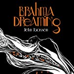 Brahma Dreaming: Legends from Hindu Mythology | John Jackson