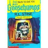 Still More Tales to Give You Goosebumps: Ten Spooky Stories (Goosebumps Special Edition, No 4)