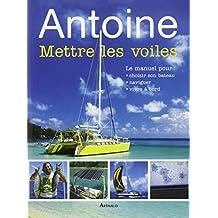 METTRE LES VOILES AVEC ANTOINE N.E.