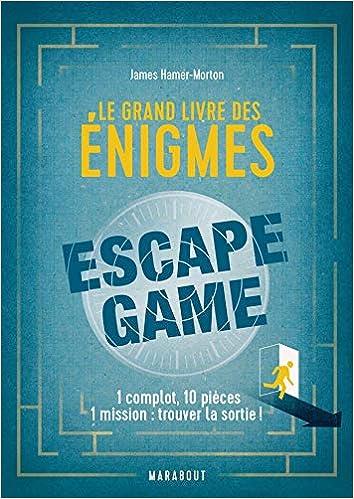 Le Grand Livre Des Enigmes Escape Game 9782501135931