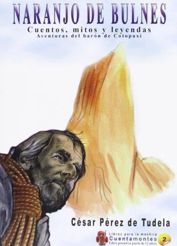Descargar Libro Naranjo De Bulnes - Cuentos, Mitos Y Leyendas Cesar Perez De Tudela
