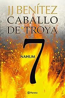 Nahum. Caballo de Troya 7 par Benítez