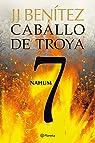 Nahum. Caballo de Troya 7 par J. J. Benítez