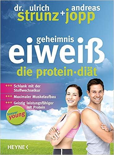 Geheimnis Eiweiß: Die Protein-Diät
