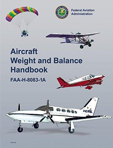 Aircraft Weight and Balance Handbook: FAA-H-8083-1A (FAA Handbooks) PDF