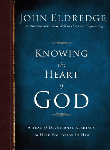 Knowing the Heart of God: A Year of Devotional Readings to Help You Abide in Him -