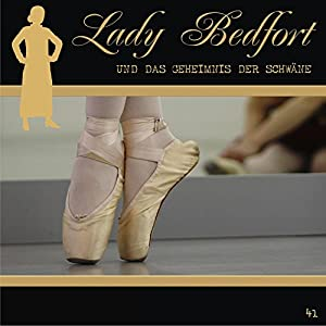 Das Geheimnis der Schwäne (Lady Bedfort 41) Hörspiel