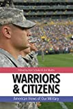Book cover for Warriors and Citizens: American Views of Our Military