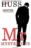 Mr. Mysterious: A Mister Standalone (The Mister Series) (Volume 4)