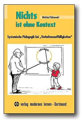 Nichts ist ohne Kontext: Systemische Pädagogik bei Verhaltensauffälligkeiten