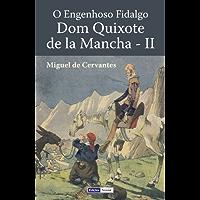 O Engenhoso Fidalgo D. Quixote de la Mancha - Segunda Parte