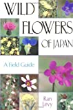 Wild Flowers of Japan, Ran Levy, 4770018096