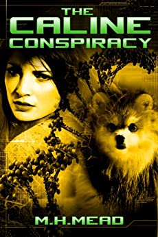 The Caline Conspiracy: (A Detroit Next novel) by [Mead, M.H.]