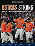 Astros Strong: Houston's Historic 2017 Championship Season