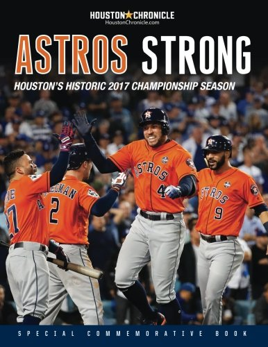 Astros Strong: Houston's Historic 2017 Championship Season cover