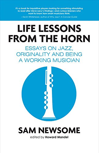 - Life Lessons from the Horn: Essays on Jazz, Originality and Being a Working Musician