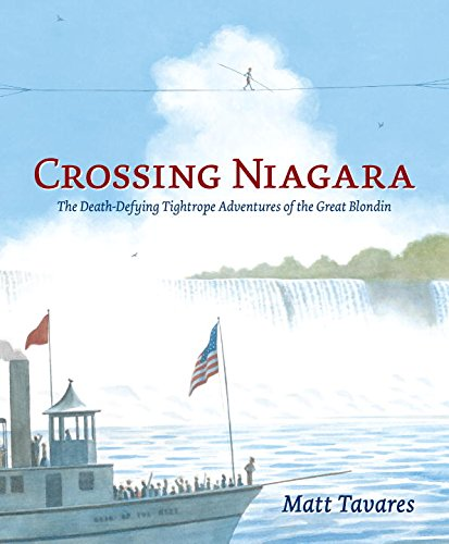 Image of Crossing Niagara: The Death-Defying Tightrope Adventures of the Great Blondin