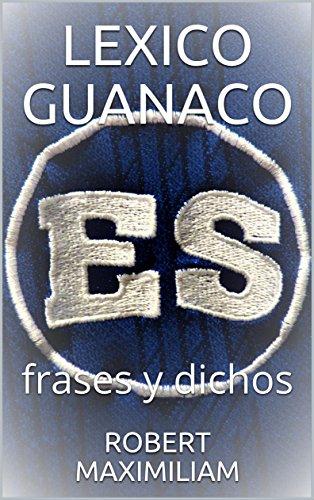 Amazon Com Lexico Guanaco Frases Y Dichos Spanish Edition Ebook