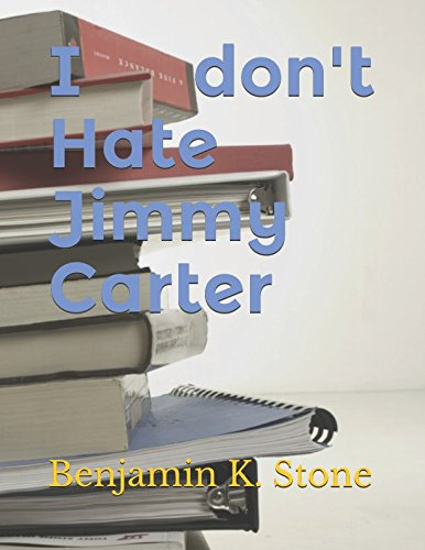 I don't Hate Jimmy Carter