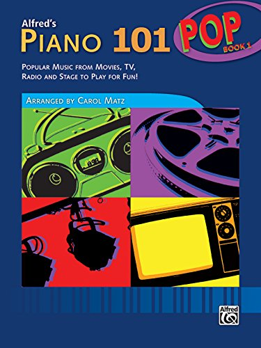 Alfreds Group Piano Method Book - Alfred's Piano 101 Pop, Bk 1: Popular Music from Movies, TV, Radio and Stage to Play for Fun!