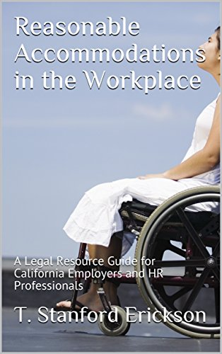 Reasonable Accommodations in the Workplace: A Legal Resource Guide for California Employers and HR - Hours Stanford