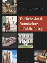 The Behavioral Foundations of Public Policy by Eldar Shafir (Nov 26 2012)