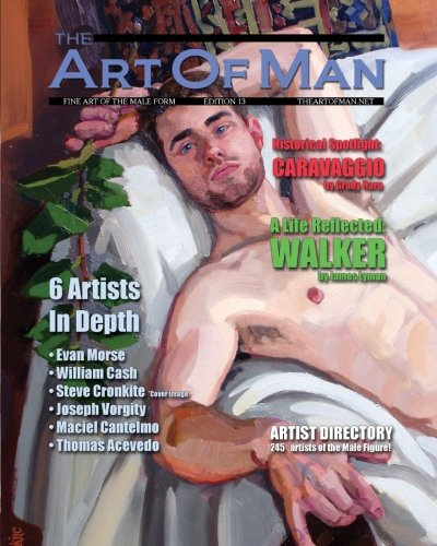 The Art of Man - Edition 13: Fine Art of the Male Form Quarterly Journal