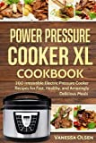 img - for Power Pressure Cooker XL Cookbook: 200 Irresistible Electric Pressure Cooker Recipes for Fast, Healthy, and Amazingly Delicious Meals book / textbook / text book