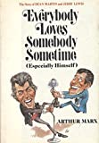 Everybody loves somebody sometime (especially himself): The story of Dean Martin and Jerry Lewis