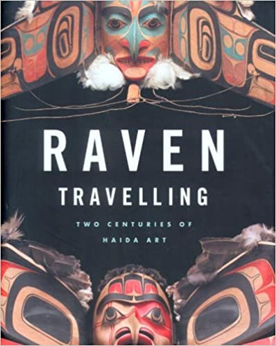 Book Raven Travelling: Two Centuries of Haida Art
